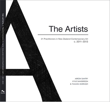 The Artists: 21 Practitioners in New Zealand Contemporary Art c. 2011-2013